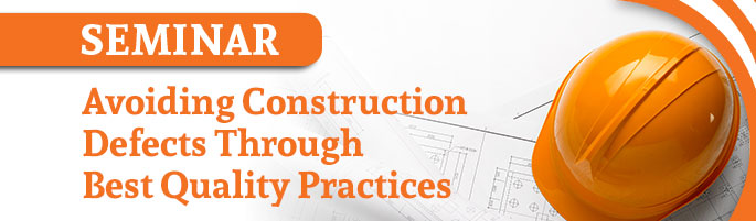 Avoiding Construction Defects Through Best Quality Practices Parker Smith Amp Feek Business