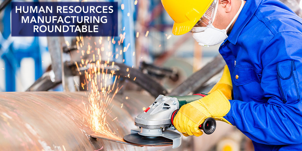 Human Resources Manufacturing Roundtable