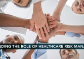 Expanding the Role of Healthcare Risk Managers