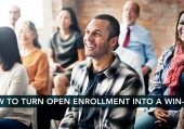 How to Turn Open Enrollment Into a Win-Win