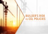 Builder's Risk vs. CGL Policies