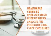 Understanding Underwriters' Analysis and Pricing of Your Cyber Exposures