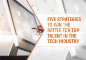 Five Strategies to Win the Battle for Top Talent in the Tech Industry