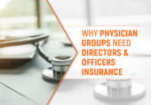 Why Physician Groups Need Directors & Officers Insurance