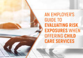 An Employers Guide to Evaluating Risk Exposures When Offering Child Care Services