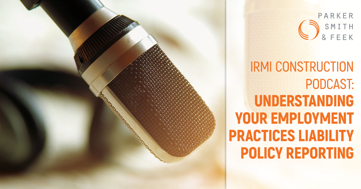 IRMI Construction Podcast: Understanding Your Employment Practices Liability Policy Reporting