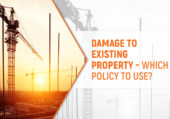 Damage to Existing Property – Which Policy to Use?
