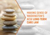 Making Sense of WA Long-Term Care Law