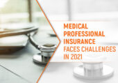 Medical Professional Insurance Faces Challenges in 2021