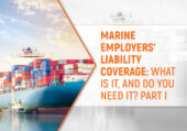 Marine Employers' Liability Coverage: What is it, and do you need it?